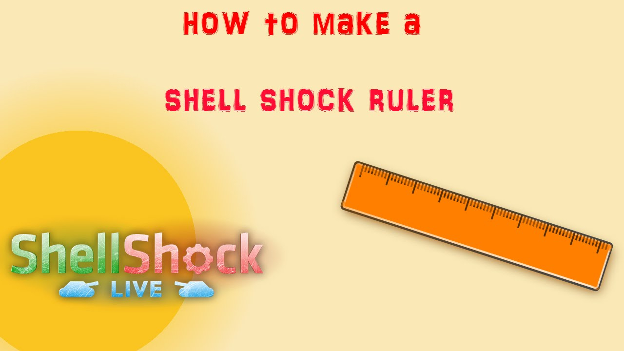 How To Make A Shell Shock Ruler