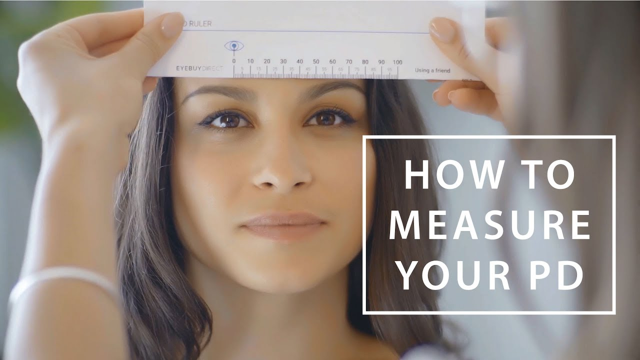 How To Measure Your Pd (Pupillary Distance)   Eyebuydirect