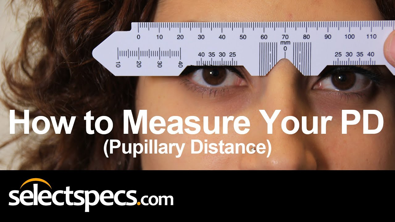 How To Measure Your Pd (Pupillary Distance) Updated With Selectspecs