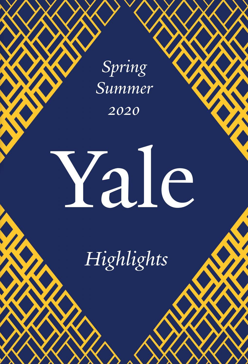 Yale Spring 2020 Highlightsyale University Press, London